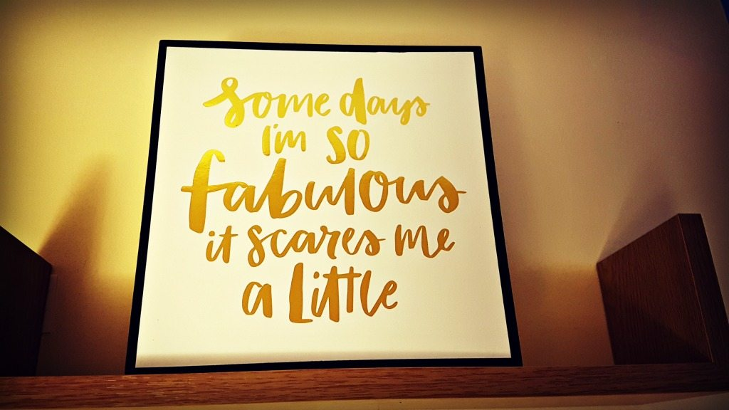 prints with the quote some days I'm so fabulous it scares me a little